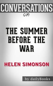 The Summer Before the War: by Helen Simonson | Conversation Starters ebook by dailyBooks
