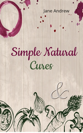 Simple Natural Cures ebook by Jane Andrews