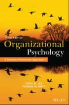Organizational Psychology - A Scientist-Practitioner Approach ebook by Steve M. Jex, Thomas W. Britt