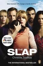 The Slap - A Novel ebook by Christos Tsiolkas