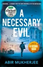 A Necessary Evil - Sam Wyndham Book 2 ebook by Abir Mukherjee