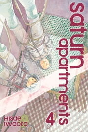 Saturn Apartments, Vol. 4 ebook by Hisae Iwaoka, Hisae Iwaoka