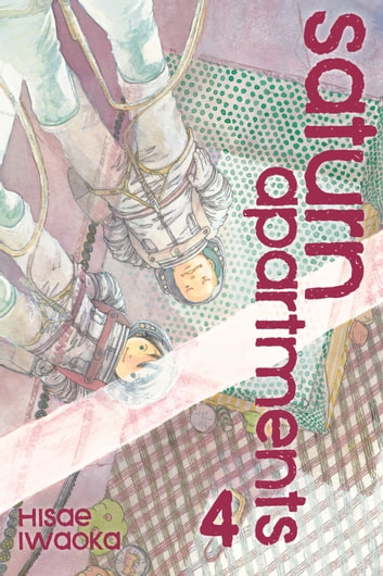 Saturn Apartments, Vol. 4 ebook by Hisae Iwaoka
