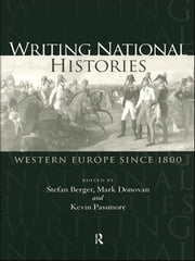 Writing National Histories - Western Europe Since 1800 ebook by Stefan Berger,Mark Donovan,Kevin Passmore