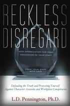 Reckless Disregard ebook by L.D. Pennington, Ph.D.