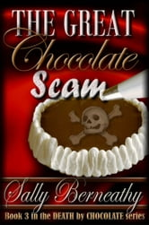 The Great Chocolate Scam ebook by Sally Berneathy