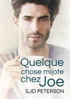 Quelque chose mijote chez Joe ebook by SJD Peterson, Sully Holt