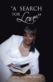 """A SEARCH FOR LOVE"" ebook by Janice Stampley Means"