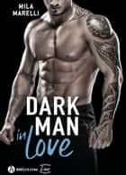 Dark Man In Love eBook by Mila Marelli