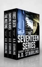 The Seventeen Series Short Story Collection - Seventeen Series Short Stories #1-3 ebook by AD Starrling