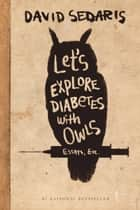 Let's Explore Diabetes with Owls 電子書籍 David Sedaris