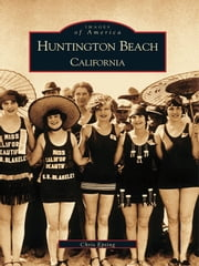Huntington Beach, California ebook by Chris Epting