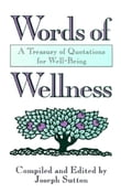 Words of Wellness: A Treasury of Quotations for Well-Being