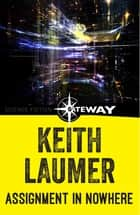 Assignment in Nowhere ebook by Keith Laumer