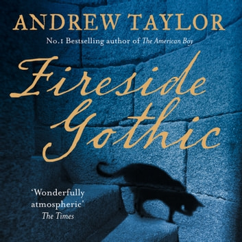 Fireside Gothic audiobook by Andrew Taylor