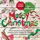 Messy Christmas ebook by Lucy Moore, Jane Leadbetter