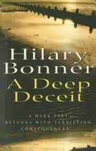 A Deep Deceit ebook by Hilary Bonner