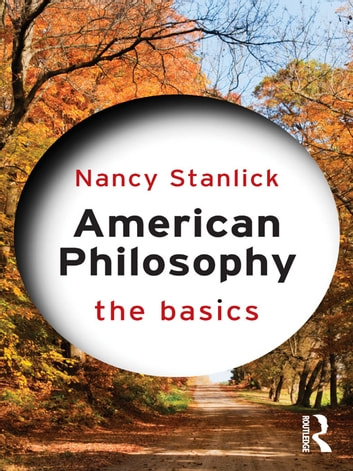 American Philosophy: The Basics ebook by Nancy Stanlick