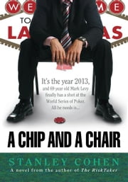 A Chip And A Chair - The 2013 World Series of Poker ebook by Stanley Cohen