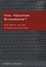 The «Dexter Syndrome» ebook by Marcel Danesi