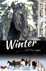 Winter with Horses - White Cloud Station, #7 ebook by Trudy Nicholson