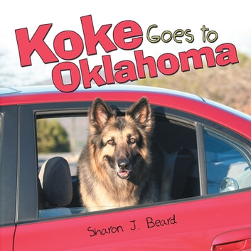 Koke Goes to Oklahoma ebook by Sharon J. Beard