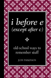 i before e (except after c) ebook by Parkinson Judy