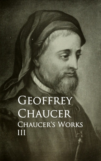 Chaucer's Works - III ebook by Geoffrey Chaucer