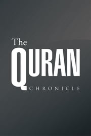 The Quran Chronicle ebook by Sohrab Chamanara