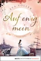 Auf ewig mein - Time School Band 2 ebook by Eva Völler