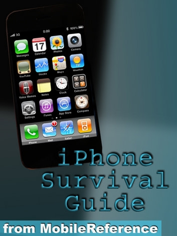iPhone Survival Guide: Concise Step-By-Step User Guide For iPhone 3G, 3GS: How To Download Free Games And eBooks, eMail From iPhone, Make Photos And Videos & More (Mobi Manuals) ebook by Toly K