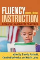 Fluency Instruction, Second Edition - Research-Based Best Practices ebook by Timothy Rasinski, PhD, Camille Blachowicz,...