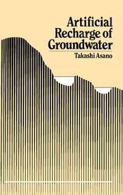 Artificial Recharge of Groundwater ebook by Asano, Takashi