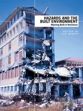 Hazards and the Built Environment - Attaining Built-in Resilience ebook by