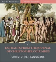 Extracts from the Journal of Christopher Columbus (Illustrated Edition) ebook by Christopher Columbus