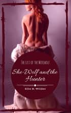 She-Wolf and the Hunter ebook by Ella B. Wilder