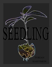 Seedling: A Short Story ebook by Tyrean Martinson