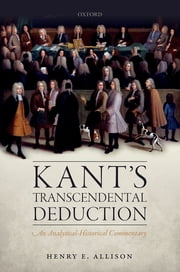 Kant's Transcendental Deduction - An Analytical-Historical Commentary ebook by Henry E. Allison