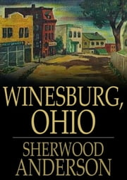 Winesburg, Ohio ebook by Sherwood Anderson