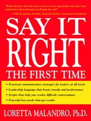 Say It Right the First Time ebook by Malandro, Loretta A.