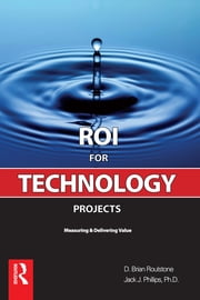 ROI for Technology Projects ebook by Brian Roulstone,Jack J. Phillips