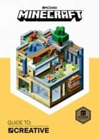 Minecraft: Guide to Creative (2017 Edition) ebook by Mojang Ab, The Official Minecraft Team