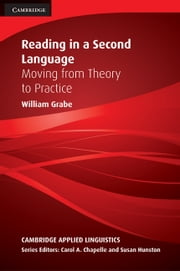 Reading in a Second Language - Moving from Theory to Practice ebook by William Grabe