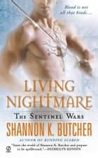 Living Nightmare - The Sentinel Wars ebook by Shannon K. Butcher