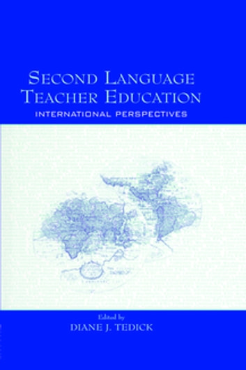 Second Language Teacher Education - International Perspectives eBook by