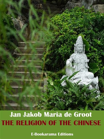 The Religion of The Chinese ebook by Jan Jakob Maria de Groot