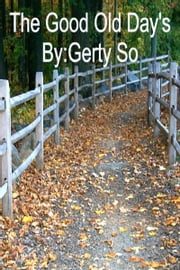 The Good Old Day's ebook by Gerty So