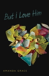 But I Love Him ebook by Amanda Grace