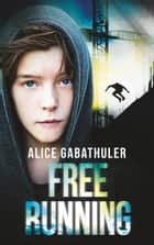 Freerunning eBook by Alice Gabathuler