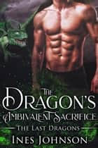 The Dragon's Ambivalent Sacrifice ebook by